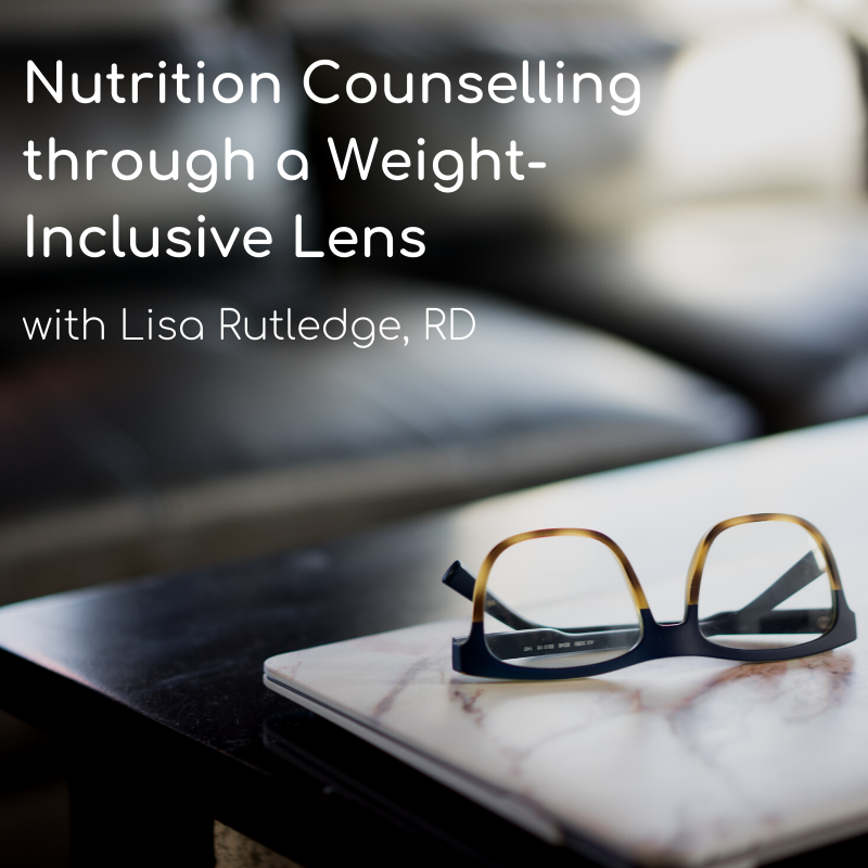 Nutrition Counselling Through a Weight-Inclusive Lens