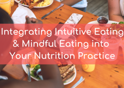 Webinar: Integrating Intuitive Eating & Mindful Eating Into Your Nutrition Practice