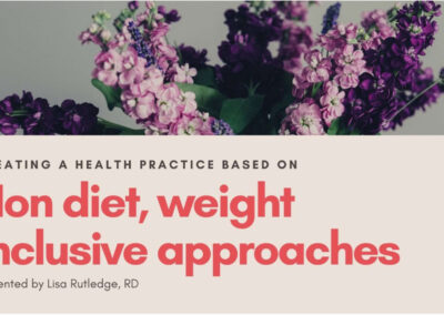 Webinar: Creating a Health Practice Based on Non-Diet, Weight-Inclusive Approaches
