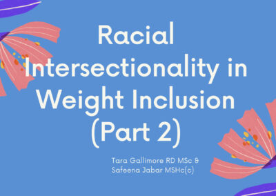 Webinar: Racial Intersectionality in Weight Inclusion (Part 2)