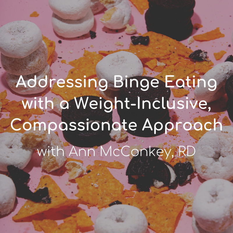 Addressing Binge Eating with a Weight-Inclusive, Compassionate Approach