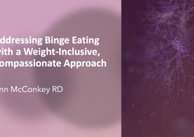 Webinar: Addressing Binge Eating with a Weight-Inclusive, Compassionate Approach