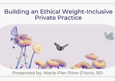Webinar: Building an Ethical, Weight-Inclusive Private Practice